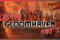 Let's Play Gloomhaven Part 1
